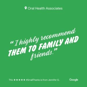 """Green Bay dentist review for Oral Health Associates reading """"I highly recommend them to family and friends."""""""
